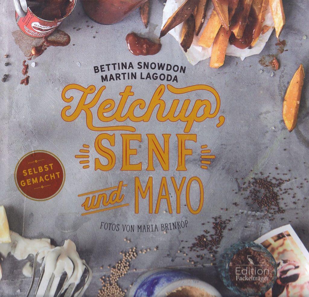 Rezepte Ketcup,Senf,Mayo©Fackelträger-Verlag