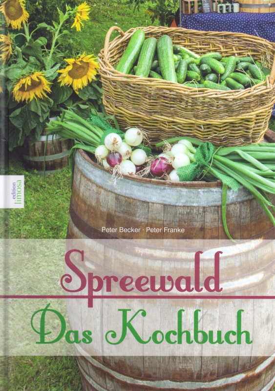 Spreewald - Das Kochbuch©Edition limosa Verlag